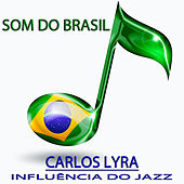 Influência do Jazz (Som do Brasil) de Carlos Lyra