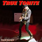 True Tonite by David Leonard