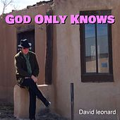 God Only Knows by David Leonard