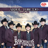Los Rancheritos Del Topo Chico Arbol Torcido by Los Rancheritos Del Topo Chico