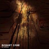 Basket Case by Dj tomsten