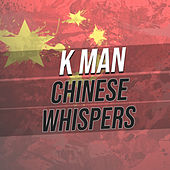 Chinese Whispers de K-Man