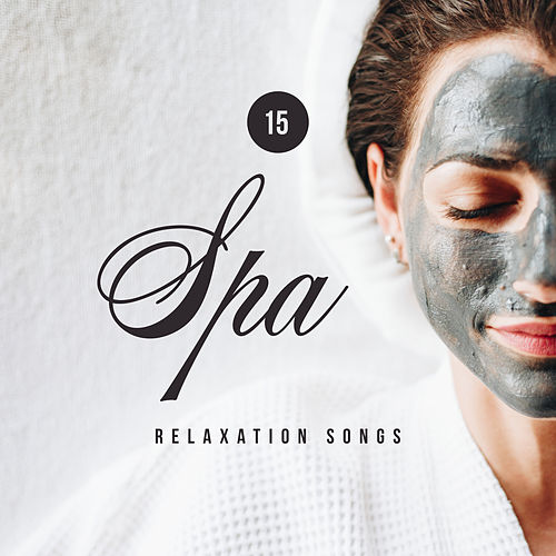 15 Spa Relaxation Songs: New Age Music for Perfect Massage & Wellness Experience by Massage Tribe