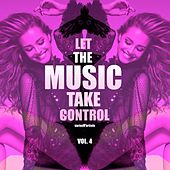 Let the Music Take Control, Vol. 4 de Various Artists