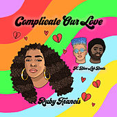 Complicate Our Love by Ruby Francis