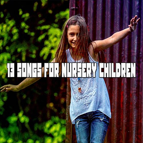 13 Songs for Nursery Children de Canciones Para Niños