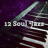12 Soul Jazz by Chillout Lounge