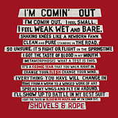 I'm Comin' Out de Shovels & Rope