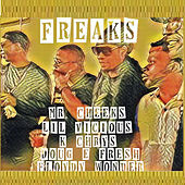Freaks by Mr. Cheeks