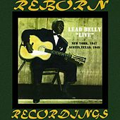 Live New York 1947 And Austin, Texas 1949 (HD Remastered) von Lead Belly