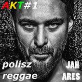 Polisz Reggae AKT#1 by Jah Ares