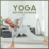 Yoga Before Sunrise – New Age Pure Meditation Melodies by Lullabies for Deep Meditation