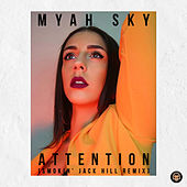 Attention (Smokin' Jack Hill Remix) de Myah Sky