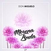 Morena Linda de Don Miguelo