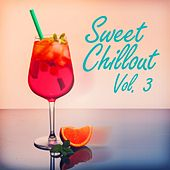 Sweet Chillout, Vol. 3 by Various Artists