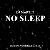 No Sleep (Remixes) by DJ Martin