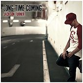Long Time Coming de Jackson Turner