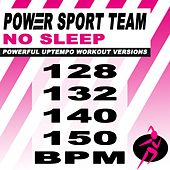No Sleep (Powerful Uptempo Cardio, Fitness, Crossfit & Aerobics Workout Versions) von Power Sport Team