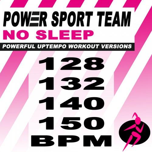 No Sleep (Powerful Uptempo Cardio, Fitness, Crossfit & Aerobics Workout Versions) de Power Sport Team