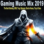 Gaming Music Mix 2019 (The Best Dubstep, EDM, Trap, Bigroom, Electro House, Trap & Bass) von Various Artists