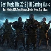 Best Music Mix 2019 - 1H Gaming Music (Best Dubstep, EDM, Trap, Bigroom, Electro House, Trap & Bass) di Various Artists