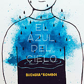 El Azul del Cielo by Romboi