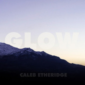 Glow de Caleb Etheridge