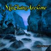 My Chains Are Gone de Vino Nuevo