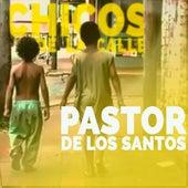 Chicos De La Calle de Pastor de los Santos