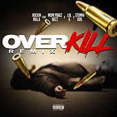 Over Kill (Remix) [feat. Moneybagz Buzz, Stunna Girl & Lul G] von Rockin Rolla
