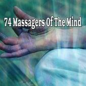 74 Massagers of the Mind von Entspannungsmusik