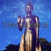 73 Mind over Matter Life de Musica Relajante