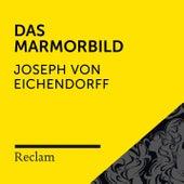 Eichendorff: Das Marmorbild (Reclam Hörbuch) von Reclam Hörbücher