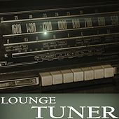 Lounge Tuner by Various Artists