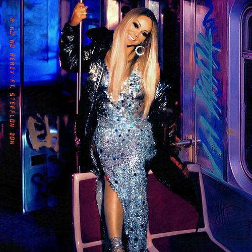 A No No (Remix) (feat. Stefflon Don) by Mariah Carey