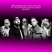Don't Kill My High (Remixes) by Lost Kings