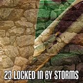 23 Locked In by Storms by Rain Sounds Sleep