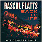 Back To Life (Live From Red Rocks) by Rascal Flatts