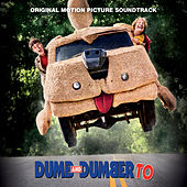 Dumb and Dumber To (Original Motion Picture Soundtrack) by Various Artists