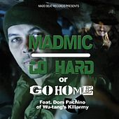 Go Hard or Go Home (feat. Dom Pachino) von Mad Mic