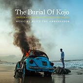 The Burial of Kojo (Original Motion Picture Soundtrack) di Blitz the Ambassador