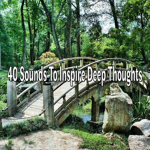 40 Sounds to Inspire Deep Thoughts by Massage Tribe