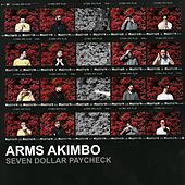 Seven Dollar Paycheck by The Arms Akimbo