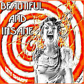 Beautiful and Insane by City Sharps