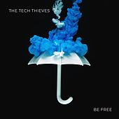 Be Free von The Tech Thieves
