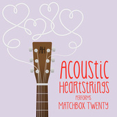 AH Performs Matchbox Twenty von Acoustic Heartstrings