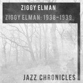 Ziggy Elman: 1938-1939 (Live) by Ziggy Elman & His Orchestra