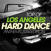Top Of Los Angeles Hard Dance Anthems 2019 Edition de Various Artists