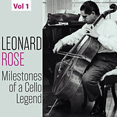 Milestones of a Cello Legend: Leonard Rose, Vol. 1 von Leonard Rose