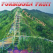 Falls Down by Forbidden Fruit
